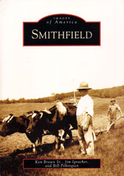 """Images of America – Smithfield"" by Ken Brown, Jim Ignasher, and Bill Pilkington"